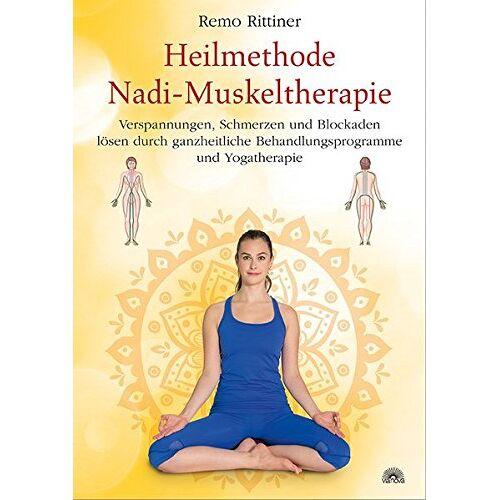 Remo Rittiner - Heilmethode Nadi-Muskeltherapie: Verspannungen, Schmerzen und Blockaden lösen durch ganzheitliche Behandlungsprogramme und Yogatherapie - Preis vom 15.04.2021 04:51:42 h