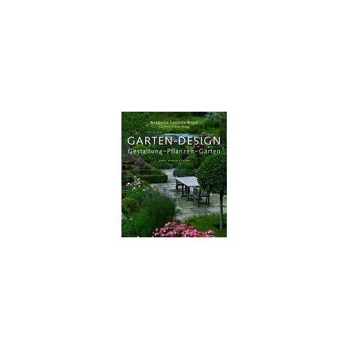 Arabella Lennox-Boyd - Garten-Design. Gestaltung - Pflanzen - Gärten - Preis vom 13.04.2021 04:49:48 h