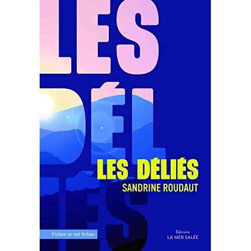 - Les déliés (Fiction or not Fiction) - Preis vom 13.05.2021 04:51:36 h
