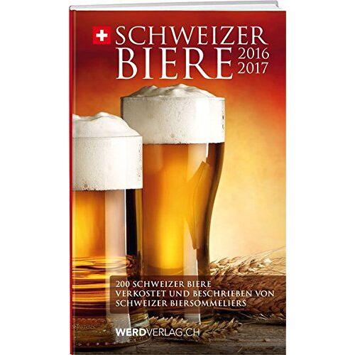 Gabriela Gerber - Schweizer Biere 2016/2017: Schweizer Biere verkostet und beschrieben von Schweizer Biersommeliers - Preis vom 28.02.2021 06:03:40 h