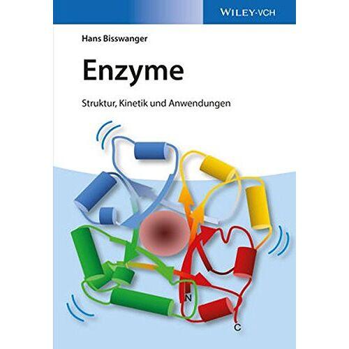 Bisswanger - Enzyme: Struktur, Kinetik und Anwendungen - Preis vom 09.04.2021 04:50:04 h