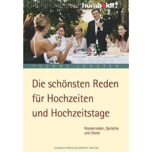 Yvonne Joosten - Die schönsten Reden für Hochzeiten und Hochzeitstage.: Musterreden, Sprüche und Zitate - Preis vom 09.04.2020 04:56:59 h