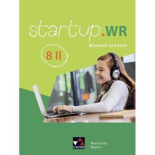 Jonas Lehn - startup.WR Realschule Bayern / Wirtschaft und Recht: startup.WR Realschule Bayern / startup.WR Bayern 8 II: Wirtschaft und Recht - Preis vom 15.05.2021 04:43:31 h