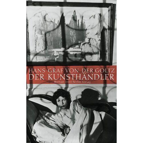 Goltz, Hans Graf von der - Der Kunsthändler: Roman - Preis vom 11.05.2021 04:49:30 h