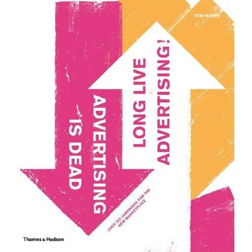 Tom Himpe - Advertising is Dead: Long Live Advertising! - Preis vom 20.10.2020 04:55:35 h
