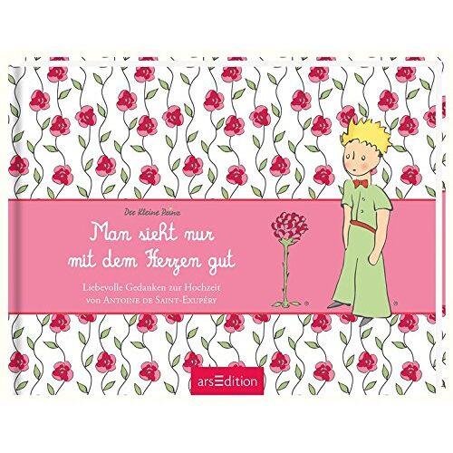 Saint-Exupéry, Antoine de - Man sieht nur mit dem Herzen gut: Liebevolle Gedanken zur Hochzeit - Preis vom 07.04.2020 04:55:49 h