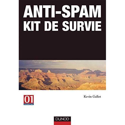 Kevin Gallot - Anti-Spam : Kit de survie (Info Pro) - Preis vom 08.05.2021 04:52:27 h