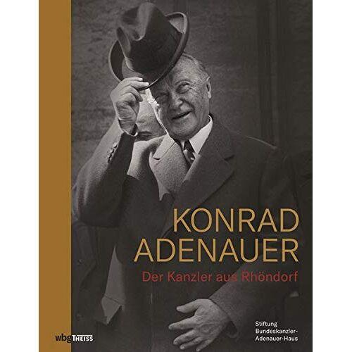 Stiftung Bundeskanzler - Adenauer - Haus - Konrad Adenauer: Der Kanzler aus Rhöndorf - Preis vom 03.05.2021 04:57:00 h