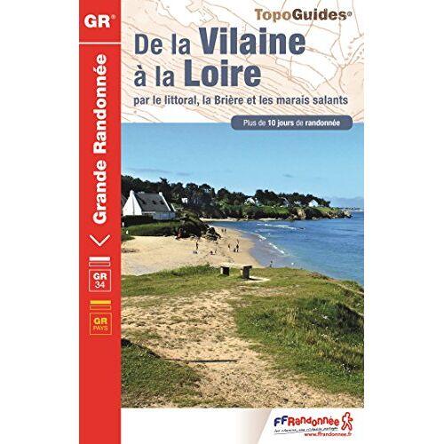 - De la Vilaine a la Loire GR34 2018 - Preis vom 27.02.2021 06:04:24 h