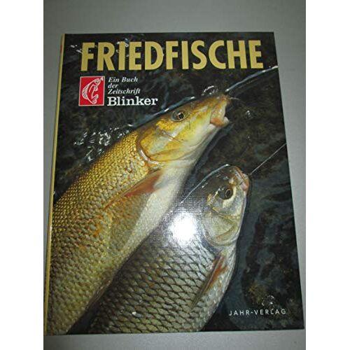 Karl Koch - Friedfische - Ein Buch der Zeitschrift Blinker - Jahr Verlag - Preis vom 06.09.2020 04:54:28 h