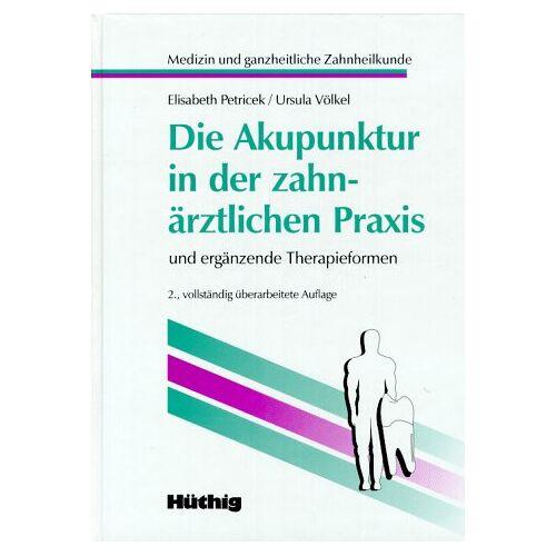Elisabeth Potricek - Die Akupunktur in der zahnärztlichen Praxis. Und ergänzende Therapieformen - Preis vom 01.11.2020 05:55:11 h