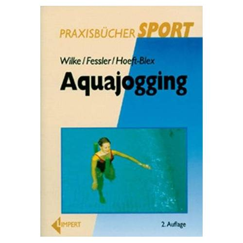 Jutta Fessler - Aquajogging: Ein vielseitiges Fitness- und Gesundheitstraining - Preis vom 05.09.2020 04:49:05 h