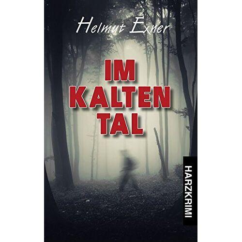 Helmut Exner - Im Kalten Tal - Preis vom 19.10.2020 04:51:53 h