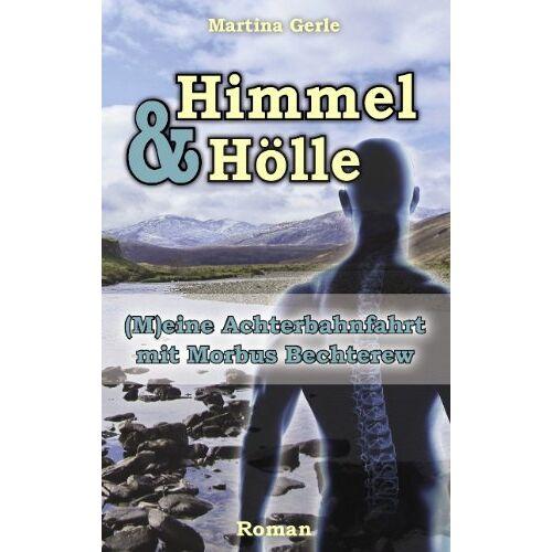Martina Gerle - Himmel & Hölle: (M)eine Achterbahnfahrt mit Morbus Bechterew - Preis vom 28.02.2021 06:03:40 h