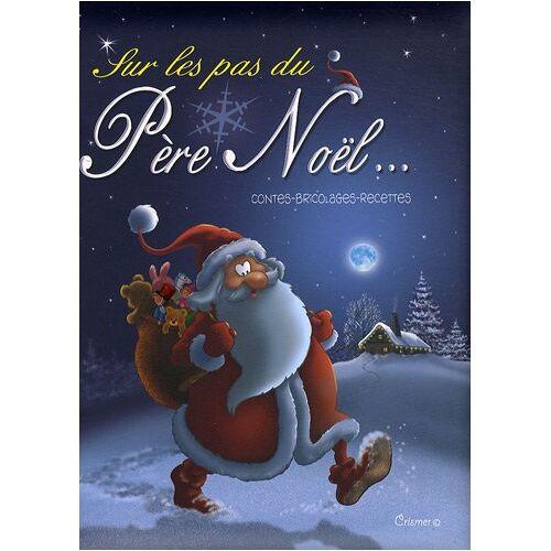 Roger-Pierre Bremaud - Sur les pas du Père Noël. - Preis vom 18.04.2021 04:52:10 h