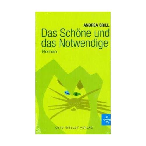 Andrea Grill - Das Schöne und das Notwendige: Roman - Preis vom 10.04.2021 04:53:14 h