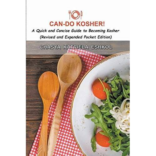 Eshkol, Chasya Katriela - Can-Do Kosher!: A Quick and Concise Guide to Becoming Kosher - Preis vom 20.10.2020 04:55:35 h