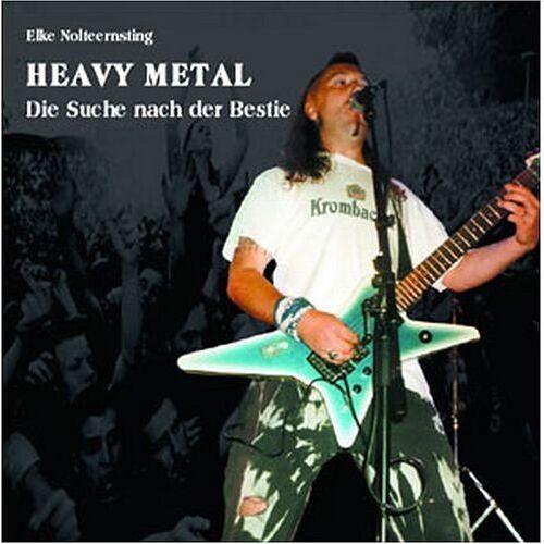 Elke Nolteernsting - Heavy Metal, Die Suche nach der Bestie - Preis vom 06.09.2020 04:54:28 h