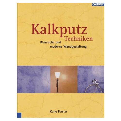 Carlo Forster - Kalkputz-Techniken: Klassische und moderne Wandgestaltung - Preis vom 27.02.2021 06:04:24 h