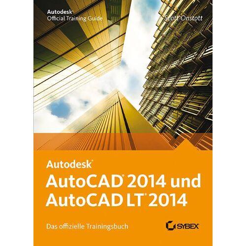 Scott Onstott - AutoCAD 2014 und AutoCAD LT 2014: Das offizielle Trainingsbuch - Preis vom 16.05.2021 04:43:40 h