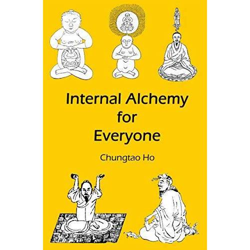 Chungtao Ho - Internal Alchemy for Everyone - Preis vom 21.04.2021 04:48:01 h