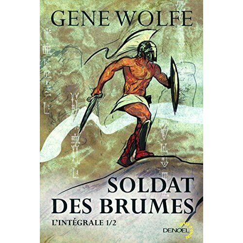 Gene Wolfe - Soldat des brumes, L'intégrale Tome 1 : Soldat des brumes ; soldat d'Aretê - Preis vom 18.10.2020 04:52:00 h