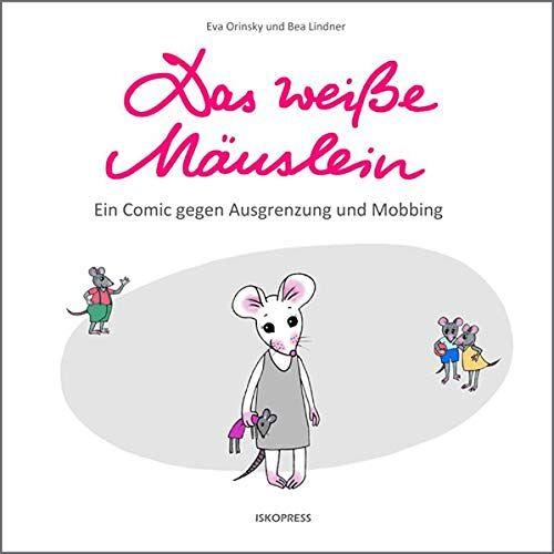 Eva Orinsky - Das weiße Mäuslein: Ein Comic gegen Ausgrenzung und Mobbing - Preis vom 17.04.2021 04:51:59 h