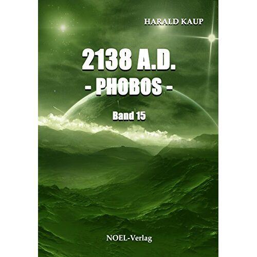 Harald Kaup - 2138 A.D. - Phobos - (Neuland Saga) - Preis vom 18.10.2019 05:04:48 h