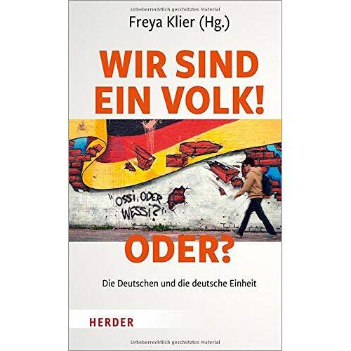Freya Klier - Wir sind ein Volk! - Oder?: Die Deutschen und die deutsche Einheit - Preis vom 11.05.2021 04:49:30 h