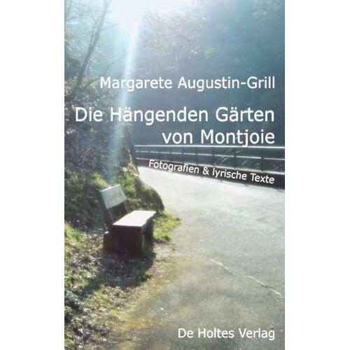 Margarete Augustin-Grill - Die Hängenden Gärten von Montjoie - Preis vom 10.04.2021 04:53:14 h