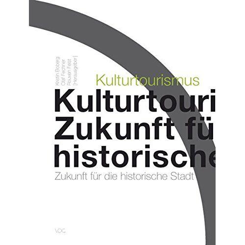 Kirstin Boberg - Kulturtourismus: Zukunft für die historische Stadt - Preis vom 05.05.2021 04:54:13 h