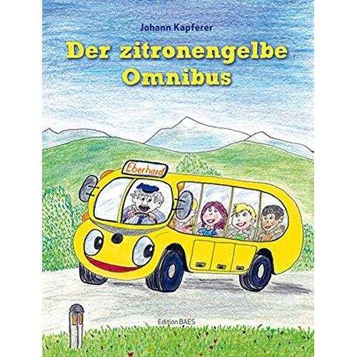 Johann Kapferer - Der zitronengelbe Omnibus - Preis vom 24.02.2021 06:00:20 h
