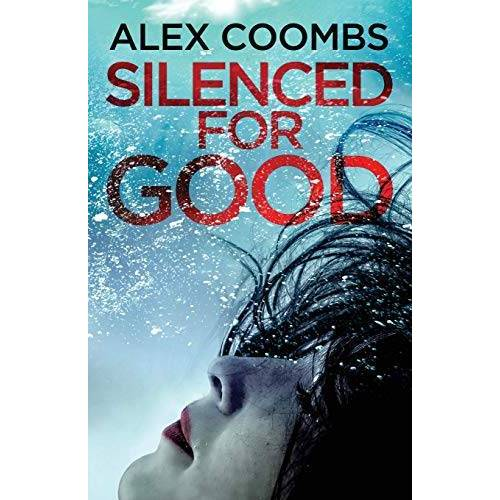 Alex Coombs - Silenced For Good - Preis vom 17.04.2021 04:51:59 h