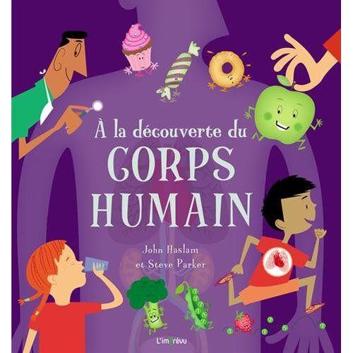 - A LA DECOUVERTE DU CORPS HUMAIN (A la découverte) - Preis vom 14.05.2021 04:51:20 h