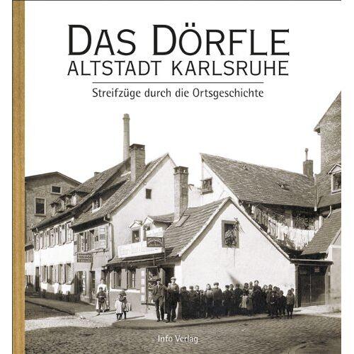 Stadtarchiv Karlsruhe - Das Dörfle - Altstadt Karlsruhe - Preis vom 18.04.2021 04:52:10 h