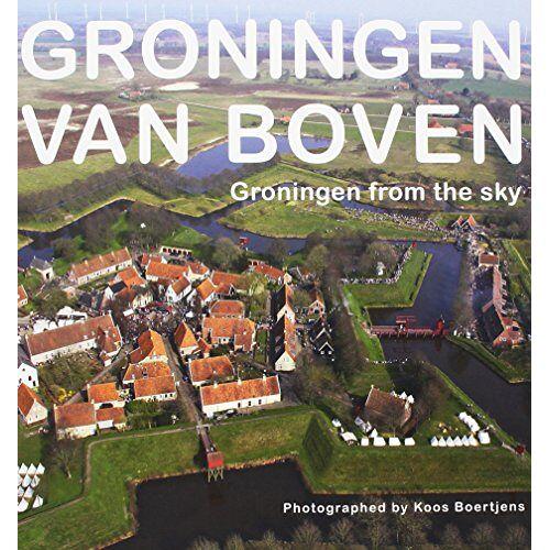 Bill Mensema - Groningen van boven: Groningen from the sky - Preis vom 05.09.2020 04:49:05 h
