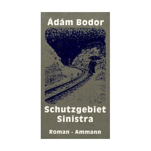 Adam Bodor - Schutzgebiet Sinistra: Ein Roman in Novellen - Preis vom 13.05.2021 04:51:36 h