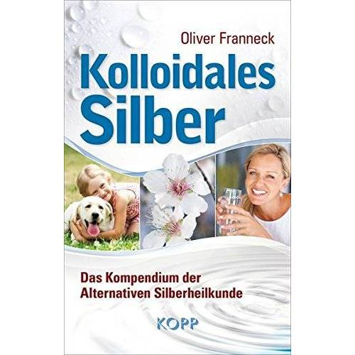 Oliver Franneck - Kolloidales Silber - Preis vom 20.06.2019 04:44:33 h