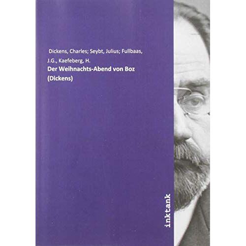 Dickens, Charles Seybt - Der Weihnachts-Abend von Boz (Dickens) - Preis vom 03.12.2020 05:57:36 h