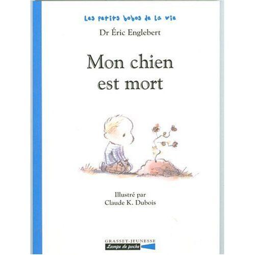 Eric Englebert - Les petits bobos de la vie : Mon chien est mort - Preis vom 01.03.2021 06:00:22 h