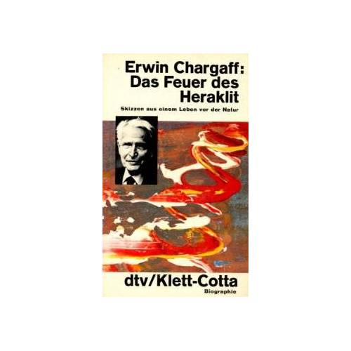 Erwin Chargaff - Das Feuer des Heraklit. Skizzen aus einem Leben vor der Natur. - Preis vom 18.04.2021 04:52:10 h