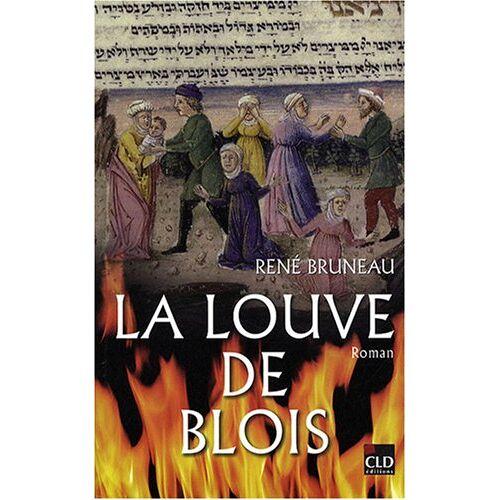 René Bruneau - La louve de Blois - Preis vom 03.09.2020 04:54:11 h