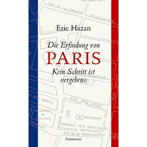Eric Hazan - Die Erfindung von Paris - Preis vom 12.05.2021 04:50:50 h