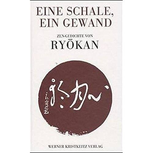 Meister Ryokan - Eine Schale, ein Gewand: Zen-Gedichte von Ryokan - Preis vom 25.02.2021 06:08:03 h