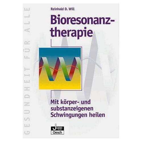 Will, Reinhold D. - Bioresonanztherapie. Mit körper- und substanzeigenen Schwingungen heilen - Preis vom 15.05.2021 04:43:31 h