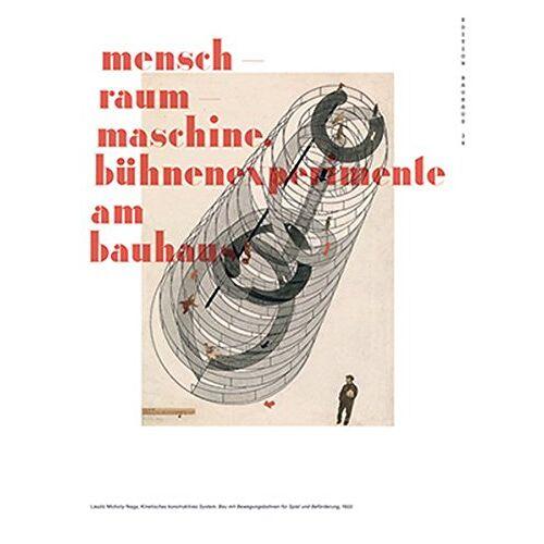 Torsten Blume - Mensch-Raum-Maschine: Bühnenexperimente am Bauhaus (Edition Bauhaus) - Preis vom 05.03.2021 05:56:49 h
