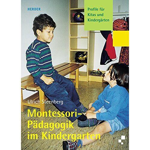 Ulrich Steenberg - Montessori-Pädagogik im Kindergarten: Profile für Kitas und Kindergärten - Preis vom 07.04.2020 04:55:49 h