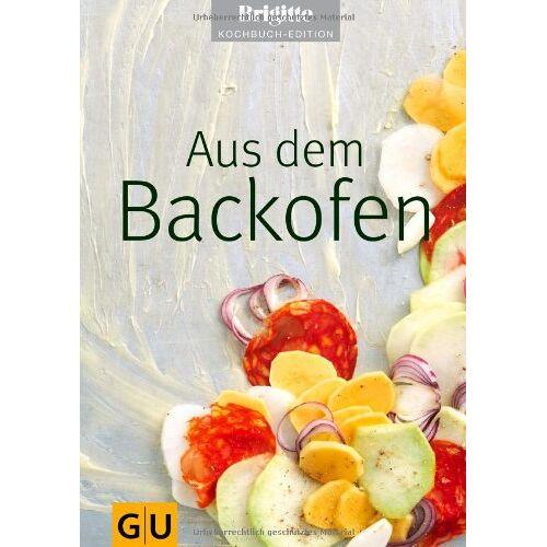 - Aus dem Backofen (GU Brigitte Kochbuch Edition) - Preis vom 13.01.2021 05:57:33 h