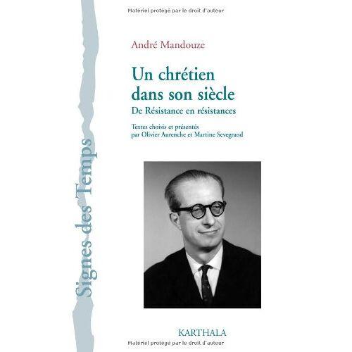 André Mandouze - Un chrétien dans son siècle : De Résistance en résistances - Preis vom 03.04.2020 04:57:06 h