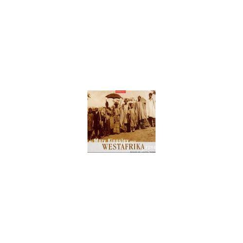 Mary Kingsley - Mit Mary Kingsley nach Westafrika. CD. 1894 - Preis vom 28.02.2021 06:03:40 h